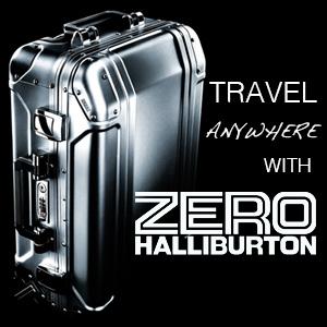 Travel Anywhere with ZERO Halliburton