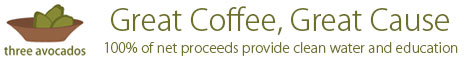 Three Avocados Coffee - Providing clean water and education