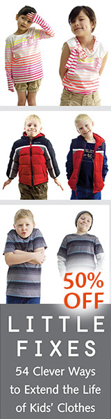 Little Fixes - 54 Clever Ways to Extend the Life of Kids Clothes