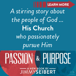 Passion & Purpose: Believing The Church Can Still Change The World by Jimmy Seibert