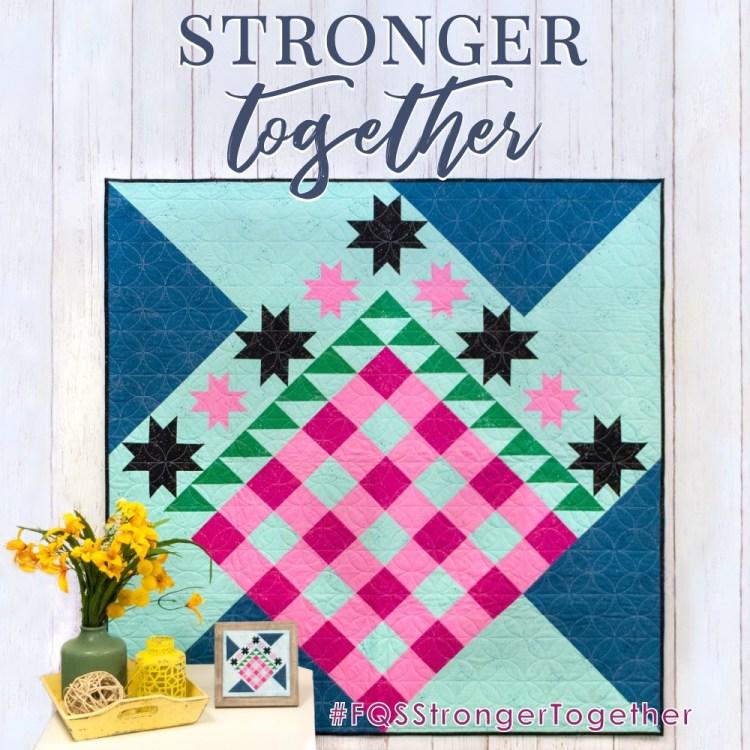 Stronger Together Quilt Along