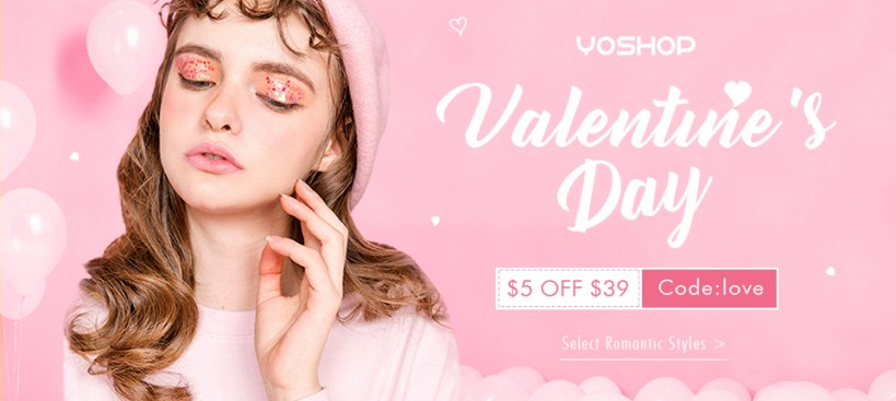 "Come and have a look at what we have prepared for your perfect dating! Enjoy $5 OFF $39+ with coupon ""love"". Shop for your wonderful day now!"