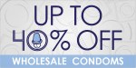 Up to 40% Off Wholesale Condoms