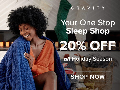 Gravity Blankets - your one stop sleep shop. Secure 20% off all season long. Click to shop now