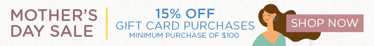 Save 15% off gift card purchases of $100+ with code: MOM15
