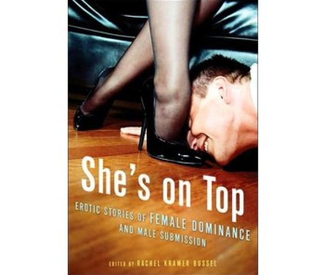 View Shes On Top Erotic Stories Of Female Dominance And Male Submission
