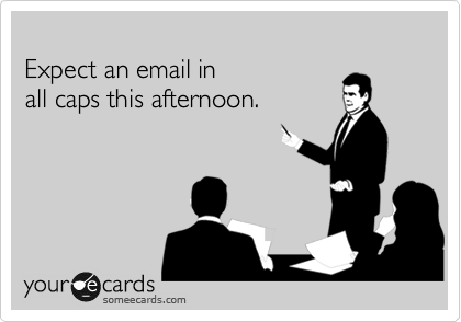 All Caps Email