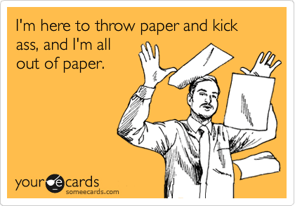 Throw paper like a boss.