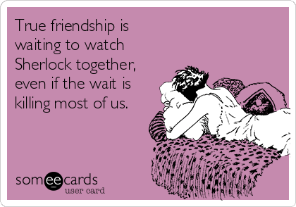 Funny Friendship Ecard: Watching Sherlock together image