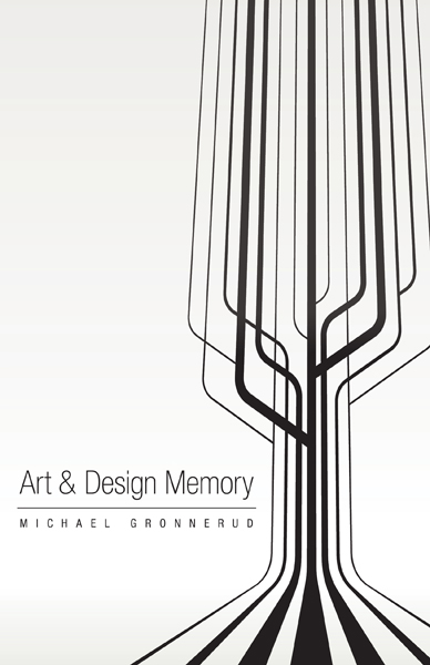 Art & Design Memory by Michael Gronnerud
