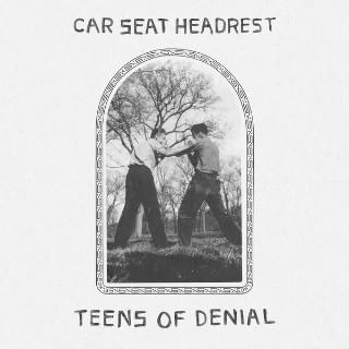 Car Seat Headrest — Teens of Denial