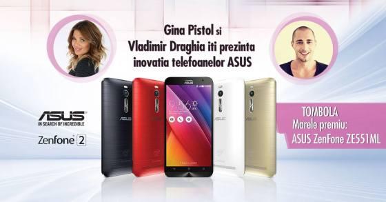 Gina Pistol si Vladimir Draghia îți prezintă ASUS Zenfone 2