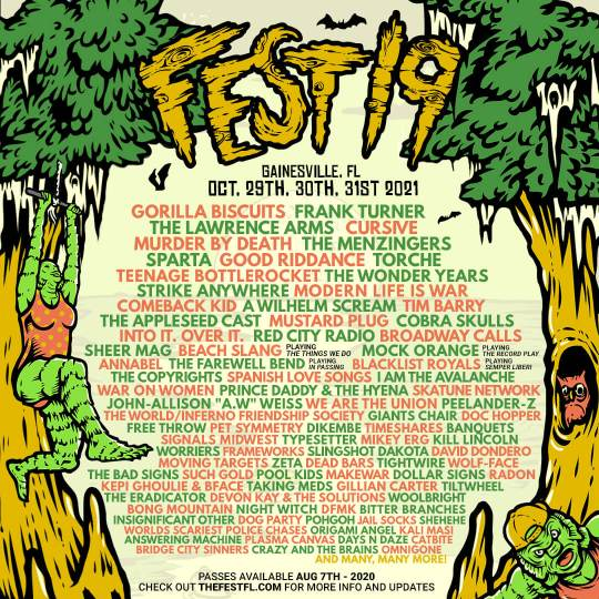 Fest19 - The Fest in Florida 2021 lineup. Headliners are Gorilla Biscuits, Frank Turner, The Lawrence Arms, Cursive, Murder by Death, The Menziners, Sparta, Good Riddance, Torche, Teenage Bottlerocket, and The Wonder Years. View all the artists on their website.
