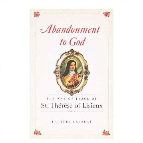 Abandonment to God: The Way of Peace of St. Therese of Lisieux by Fr. Jo�l Guibert