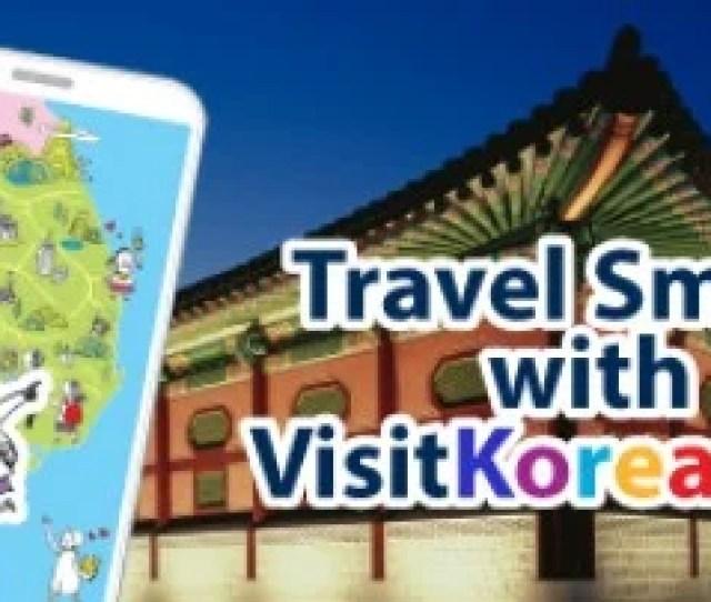 Before You Go And Have The Time Of Your Life In Seoul Be Sure To Download The Extremely Useful Visit Korea App Which Will Help You With Information