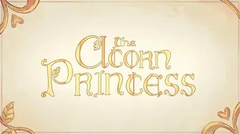 The Acorn Princess Web Animation Tv Tropes
