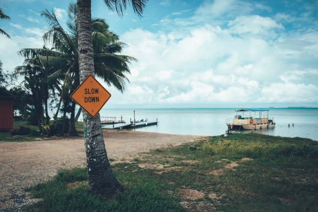 Slow Down, you are in paradise!