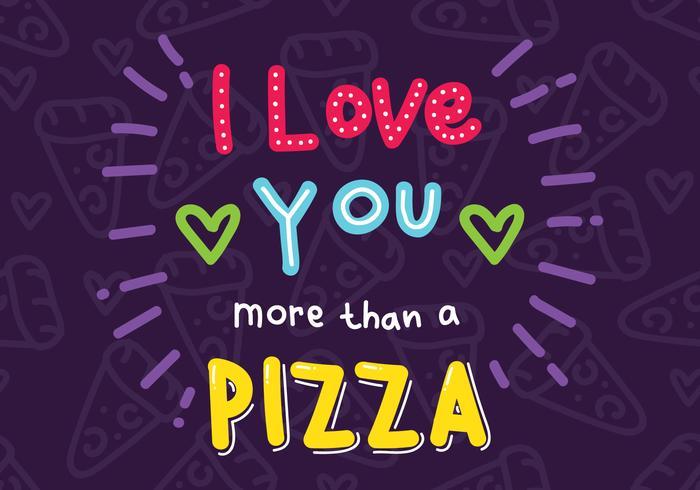 Download Eu te amo mais do que uma pizza - Download Vetores Gratis ...