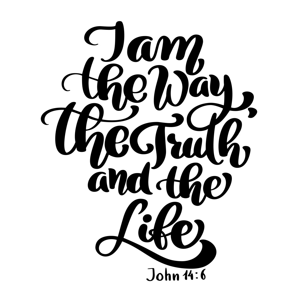 Download Hand lettering I am the way, truth and life, John 14 6 ...