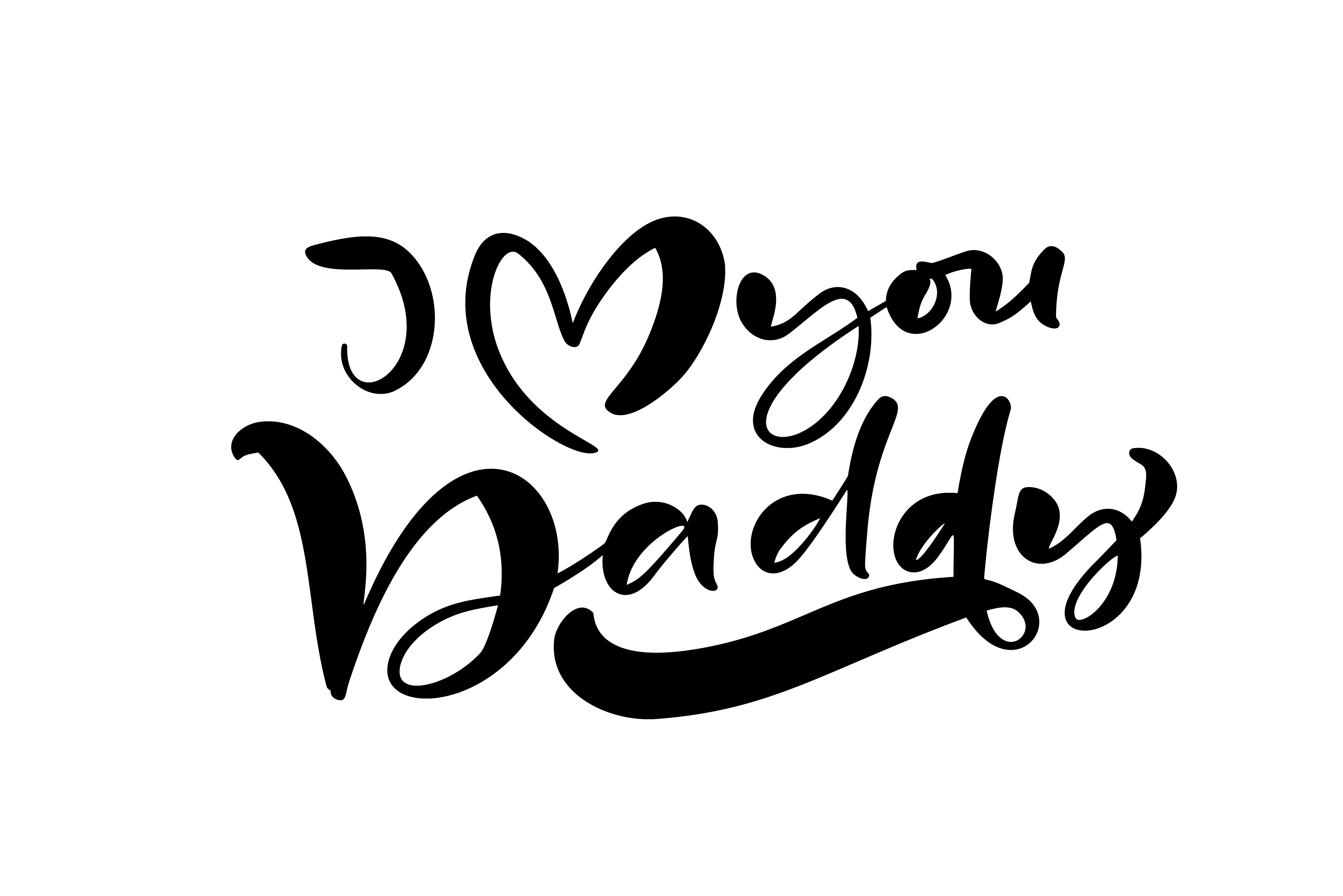 I Love You Daddy Lettering Black Vector Calligraphy Text