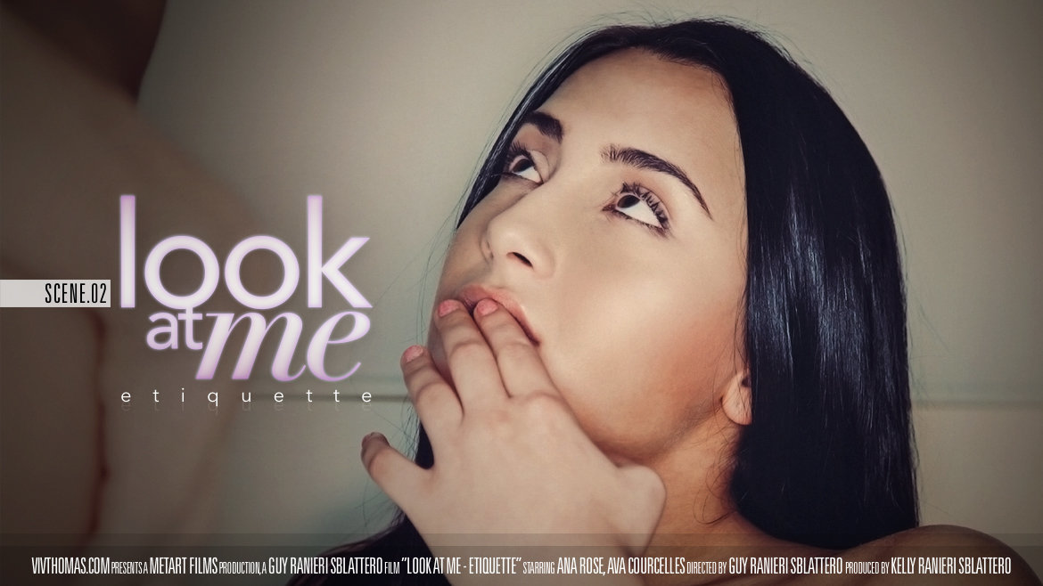 Look At Me Episode 2 - Etiquette (Ana Rose, Ava Courcelles) - Viv Thomas