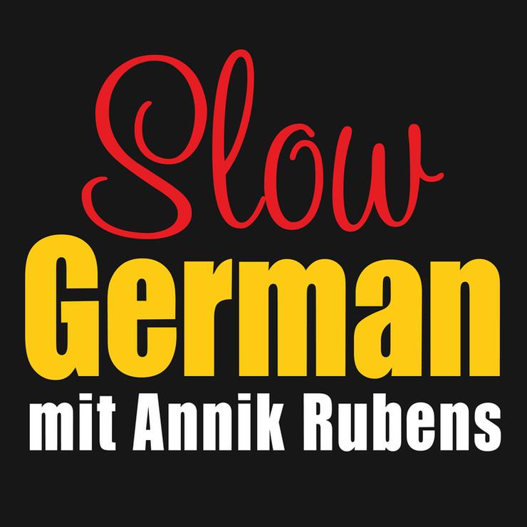 Podcasty donauki niemieckiego: Slow German (mit Annik Rubens)