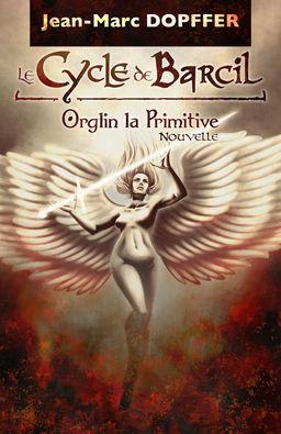 """Résultat de recherche d'images pour """"Le Cycle de Barcil: Orglin la Primitive"""""""
