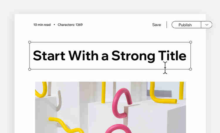 """blog post that says """"start with a strong title"""" in the title section"""