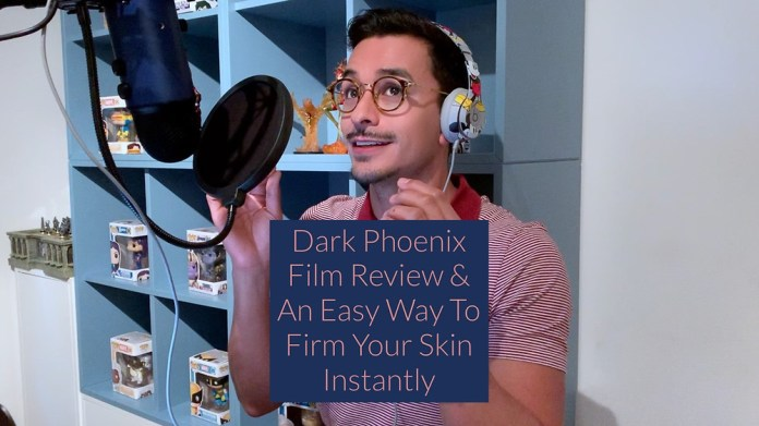 Dark Phoenix Film Review An Easy Way To Firm Your Skin Instantly
