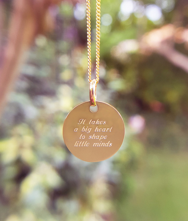 Gold disc necklace. Teachers end of term gifts. Special needs teachers gift ideas. It takes a big heart to shape little minds