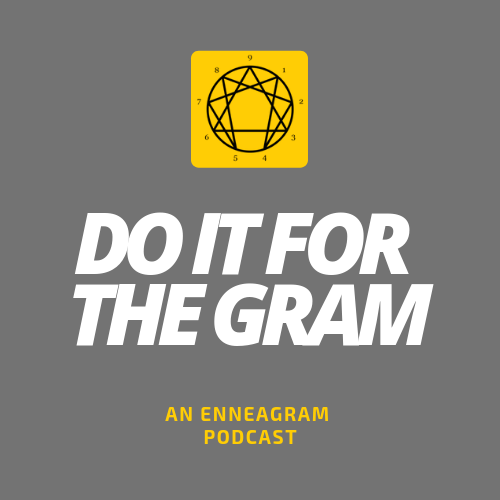 Home | Do It For The Gram: An Enneagram Podcast