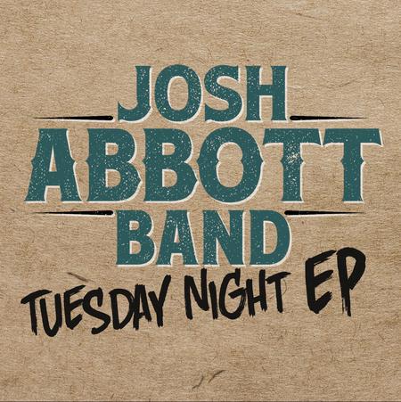 Josh Abbott Band - Releases - Tuesday Night EP