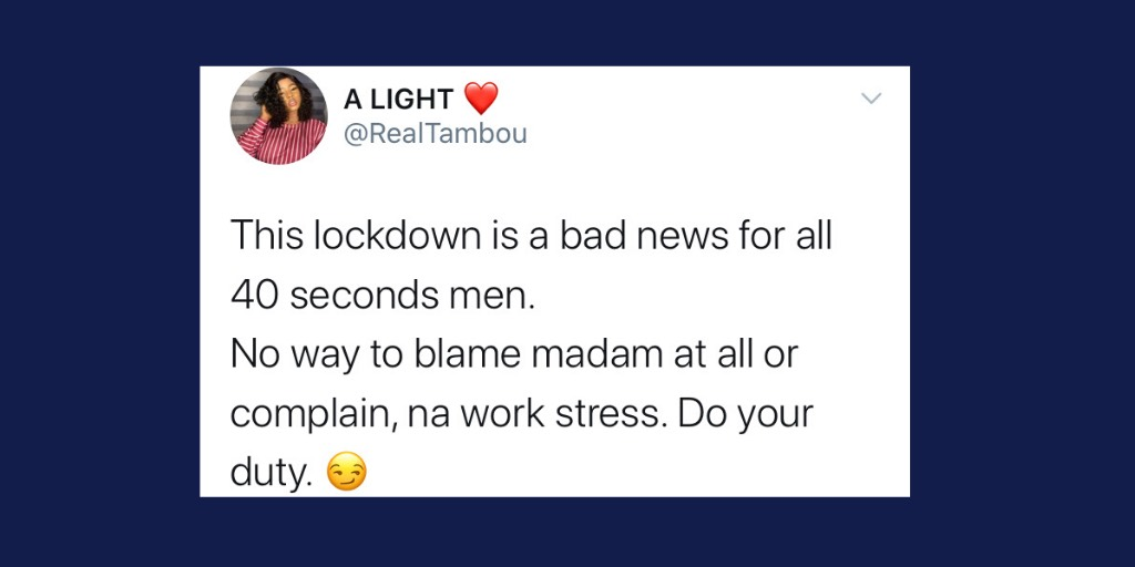 House rent during Coronavirus, 40 seconds men - Funny tweets we saw from Nigerians today » YNaija