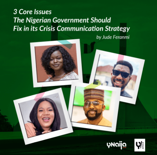 Three core issues the Nigerian government should fix in its crisis communication strategy » YNaija