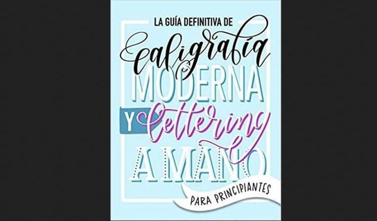 Imagen de la cubierta del libro La guía definitiva de caligrafía moderna