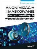 Anonimizacja i maskowanie danych wrażliwych w przedsiębiorstwach