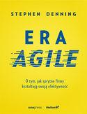Era Agile. O tym, jak sprytne firmy kształtują swoją efektywność