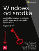 Windows od środka. Architektura systemu, procesy, wątki, zarządzanie pamięcią i dużo więcej. Wydanie VII