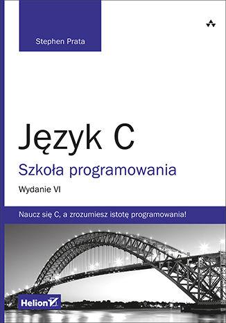 Okładka książki/ebooka Język C. Szkoła programowania. Wydanie VI