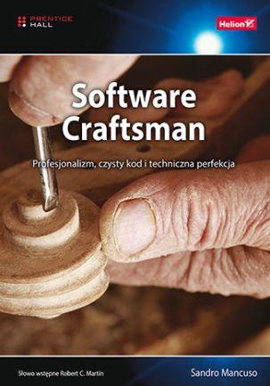 Okładka książki/ebooka Software Craftsman. Profesjonalizm, czysty kod i techniczna perfekcja