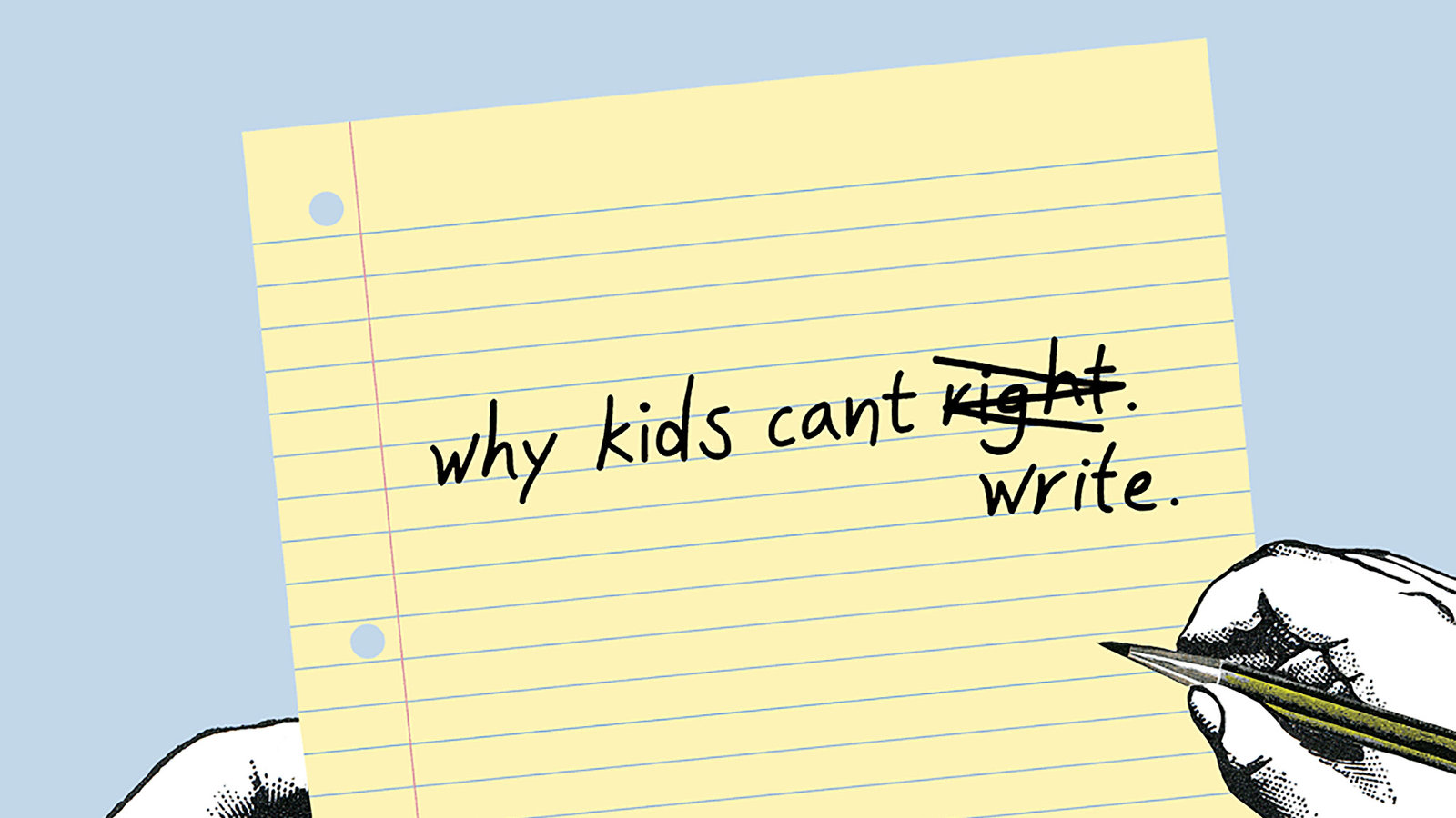 Why Kids Can T Write