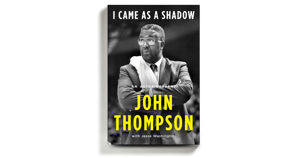 In His Autobiography, the College Basketball Giant John Thompson Is Plainspoken and Profound