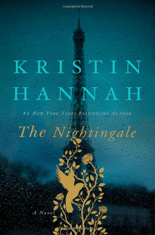 "HISTORICAL FICTION: ""The Nightingale"" by Kristin Hannah"