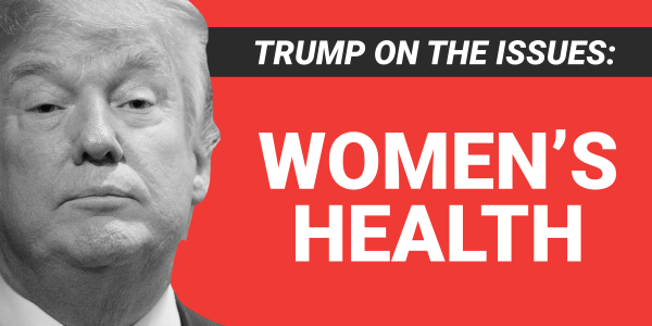Trump's positions on abortion, women's health, sexual ...