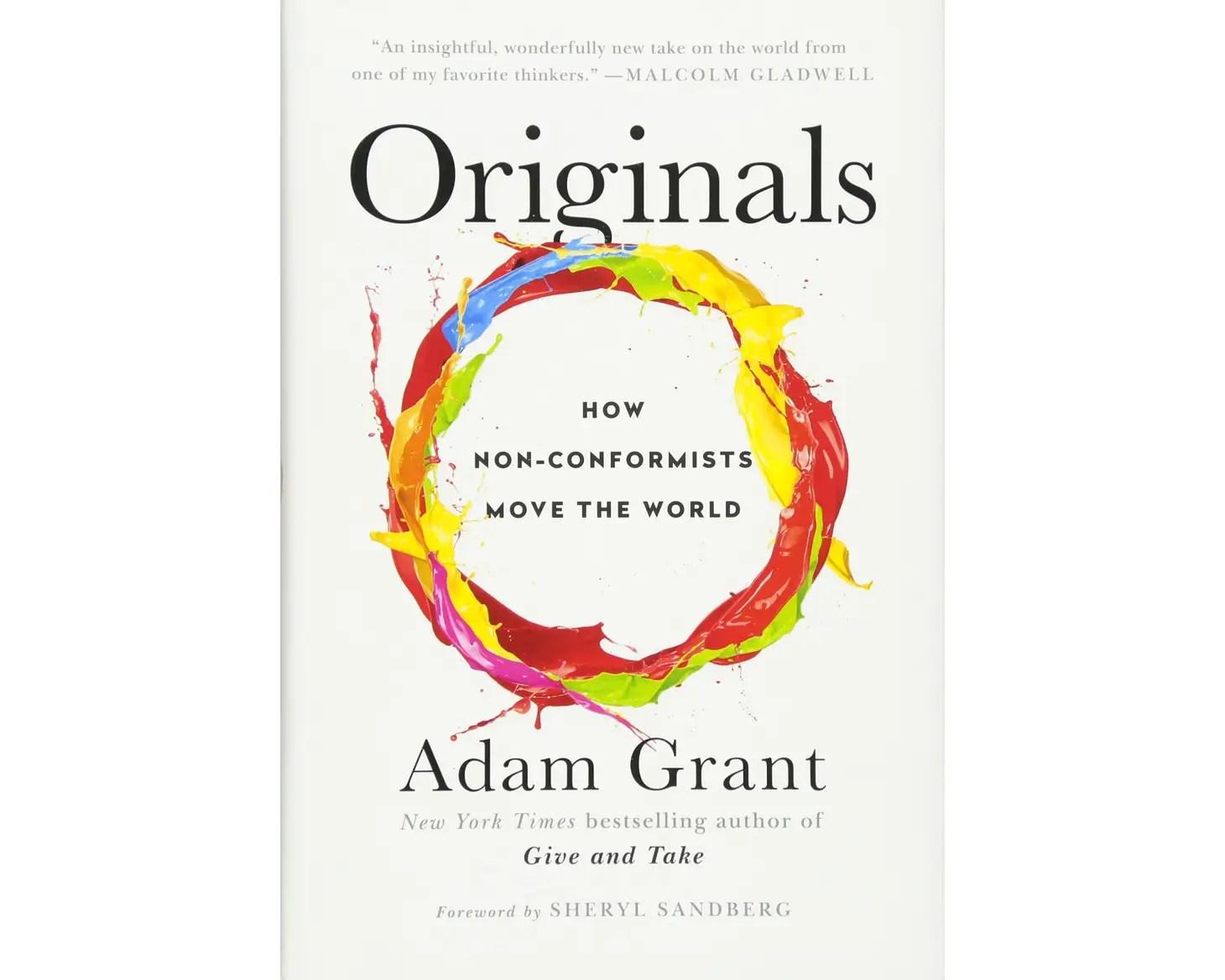 """Originals: How Non-Conformists Move the World"" by Adam Grant"