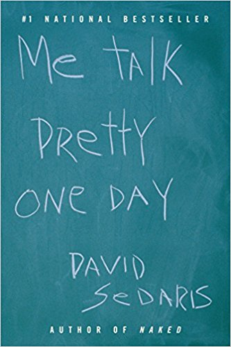 Me Talk Pretty One Day by David Sedaris — LIZ HEATHER