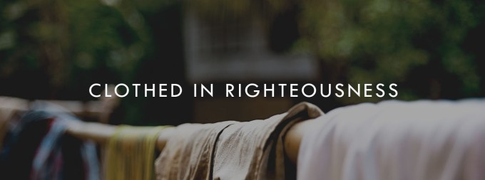 Image result for THE ROBES OF RIGHTEOUSNESS