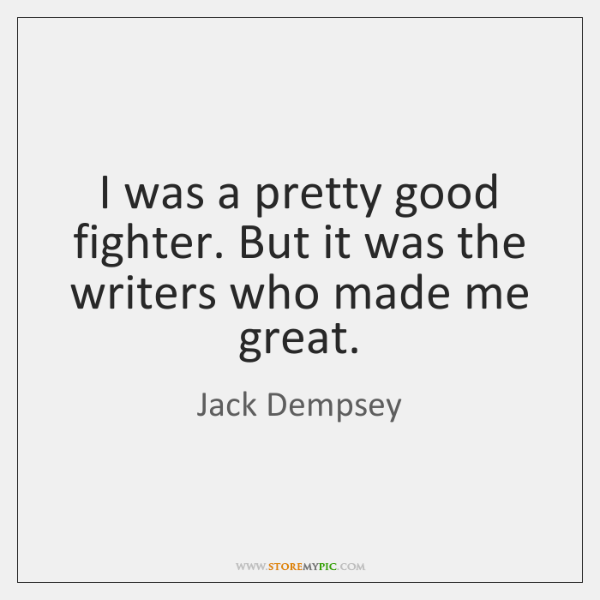 jack-dempsey-i-was-a-pretty-good-fighter-but-quote-on-storemypic-7ceab.png