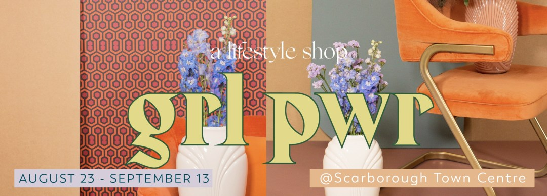 Embrace female pride at GRL PWR.  Available for a limited time from August 23 to September 13 , GRL PWR is an artfully curated lifestyle shop of 15 Toronto brands, created in collaboration with female-driven agencies, Kastor & Pollux and August in Bloom.