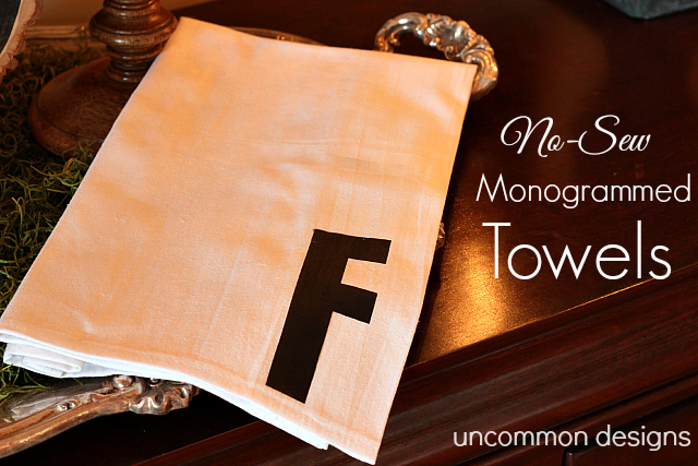 No Sew Monogrammed Towels- Uncommon Designs